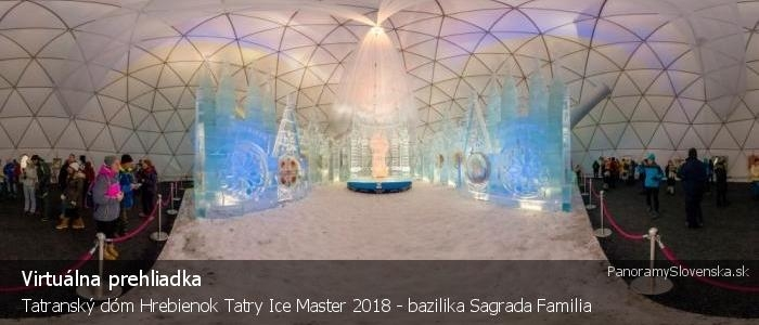 Tatranský dóm Hrebienok Tatry Ice Master 2018 - Bazilika Sagrada Familia