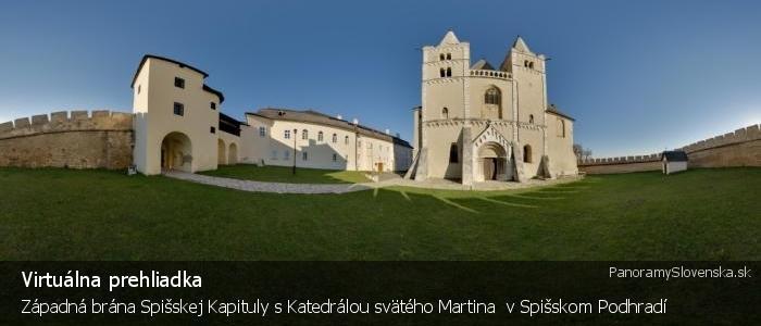 Západná brána Spišskej Kapituly s Katedrálou svätého Martina  v Spišskom Podhradí